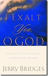 I Exalt You O God by Jerry Bridges