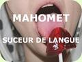 Mahomet Suceur de Langue