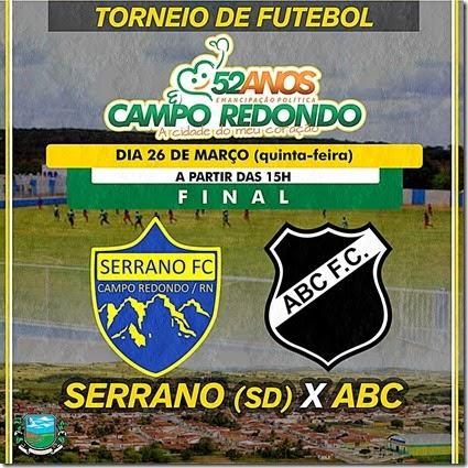 Futebol - torneio - 52 anos Campo Redondo - emancipação - beira rio - FINAL - SERRANO - SERRA DO DOUTOR - ABC