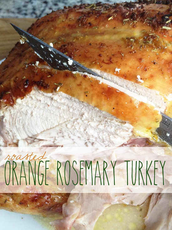 ... my favorite roasted turkey recipe orange rosemary roasted turkey i ve