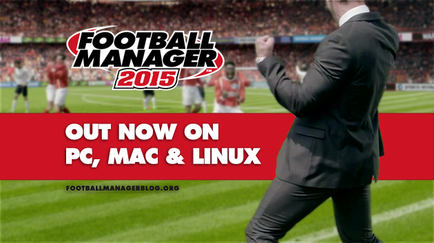 Football Manager 2015 Out Now