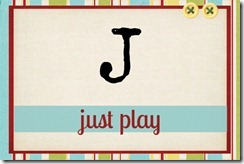 J - just play