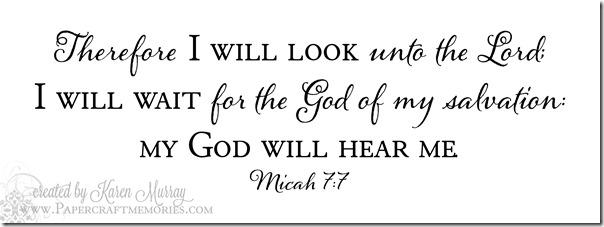 Papercraft Memories: Micah 7:7 WORDart by Karen for personal use