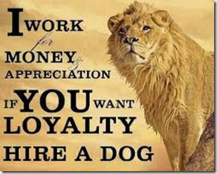 If you wany loyalty