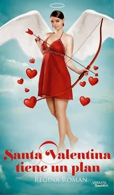unademagiaporfavor-novedades-novela-romantica-FEBRERO-2014-versatil-santa-valentina-tiene-un-plan-regina-roman-portada