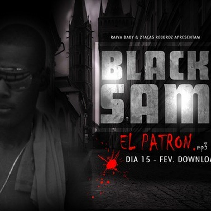 "Black Sam - ""El Patron"" [Download Track]"
