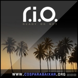 CD R.I.O. - Ready Or Not (2013), Baixar Cds, Download, Cds Completos