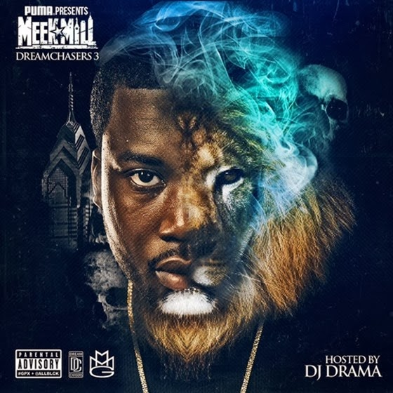 DE AFARĂ: Meek Mill - Dreamchasers 3 (Hosted by Dj Drama)