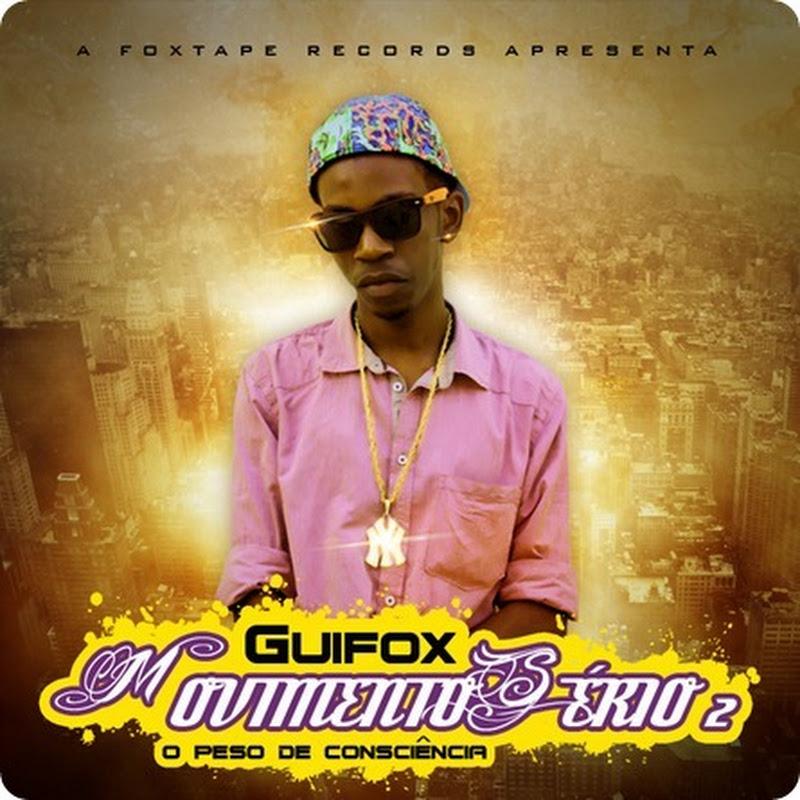 Guifox - Movimento Sério Vol. II (O Peso da Consciência) [Download Gratuito]