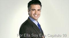 Por Ella Soy Eva Capitulo 99