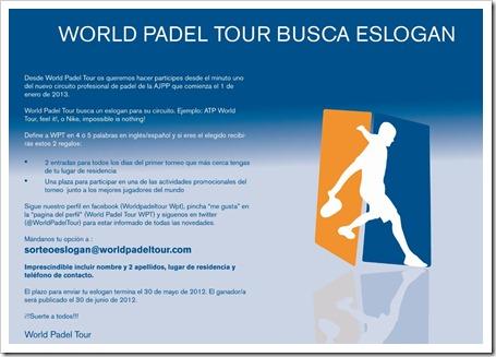 La AJPP busca eslogan para su circuito: el World Padel Tour que comenzará en enero 2013.