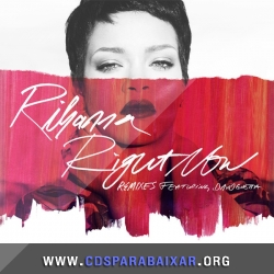CD Rihanna - Right Now (iTunes Remixes) (2013), Baixar Cds, Download, Cds Completos