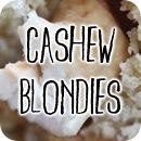 cashewblondies