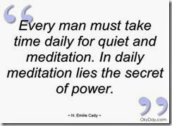 every-man-must-take-time-daily-for-quiet