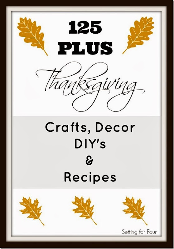 Great inspiration! 125 Plus Thanksgiving Crafts, DIY's, Decor & Recipes from Setting for Four