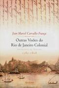 Outras Visões do Rio de Janeiro Colonial