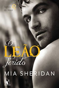 O Leão Ferido, por Mia Sheridan