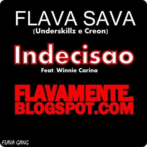 Flava Sava (Creon & Underskillz) - Indecisão Feat Winnie Carina - LINK