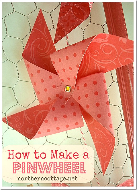 northern cottage how to make a pinwheel