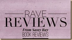 Rave reviews by sassy ray book reviews