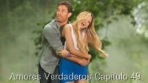 Amores Verdaderos Capitulo 49