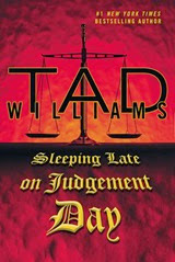 Sleeping Late on Judgement Day - Tad Williams