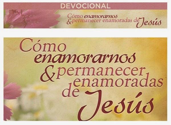 Como enamorarnos y permanecer enamoradas de Jesus Aviva Nuestros Corazones Descarga Gratuita Devocional Mujeres Cristianas Gratis Bajar Lucy Reyna