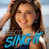 Rebecca Black_Sing It