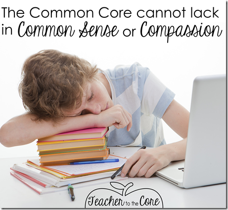 The Common Core Cannot Lack in Common Sense or Compassion or it wont work