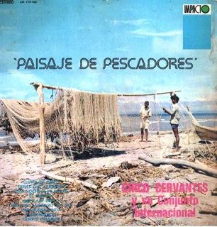 Paisaje De Pescadores  Chico Cervantes Y Su Conjunto Internacional  Frontal