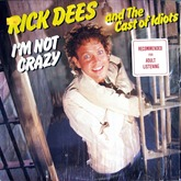 Rick Dees & The Cast of Idiots  I'm Not Crazy 1985