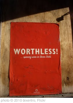 'Worthless' photo (c) 2010, bixentro - license: http://creativecommons.org/licenses/by/2.0/