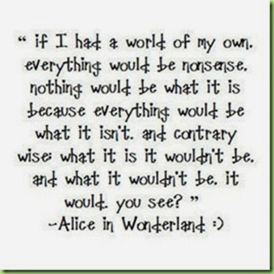 alice,alice,in,wonderland,quote,quotes-c19e052a3abaf4e4d2468dc19f3de390_h_thumb[37]