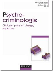 Psycho criminologie. Clinique, prise en charge, expertise