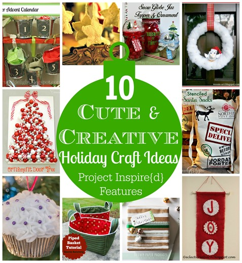 Cute and Creative Holiday Craft Ideas - Project Inspire{d} Features