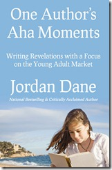120429 One Authors Aha Moments - Jordan Dane - Final (3)_opt SMALLER FILE