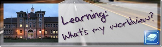 Learning: What's My Worldview?