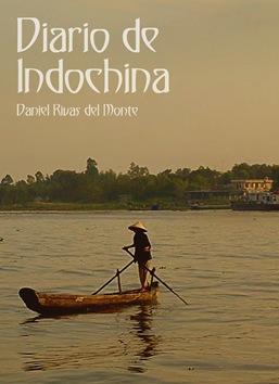 Diario de Indochina, Daniel Rivas del Monte