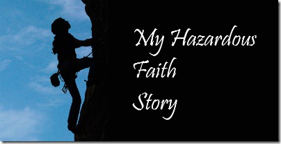more-Hazardous-Faith-Stories-here