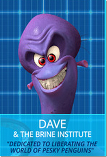 dr. brine aka dave in PENGQUINS OF MADAGASCAR