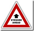 Warning Sign Eyesore Ahead