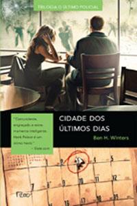 Cidade dos Últimos Dias, por Ben H. Winters