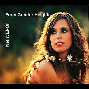 Nefrit El-Or – From Greater Heights (2012)