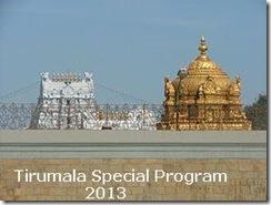Tirumala Special programs 2013
