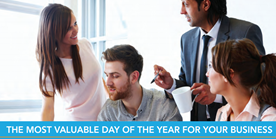 the most valuable day of the year for your business