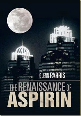 The Renaissance of Aspirin by Dr. Glenn Parris