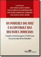 os-poderes-do-juiz-e-o-controle-das-decisoes-judiciais-estudos-em-homenagem-a-professora-teresa-arruda-alvim-wambier