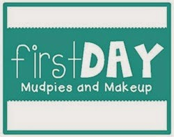 FirstDayMudpiesandMakeup