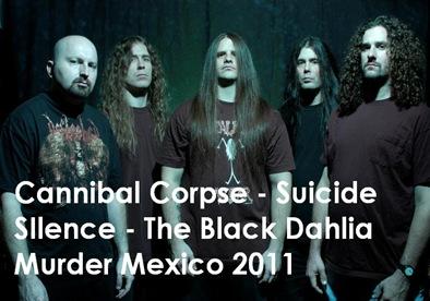 cannibal corpse mexico 2011 black dahlia suicide silence concierto