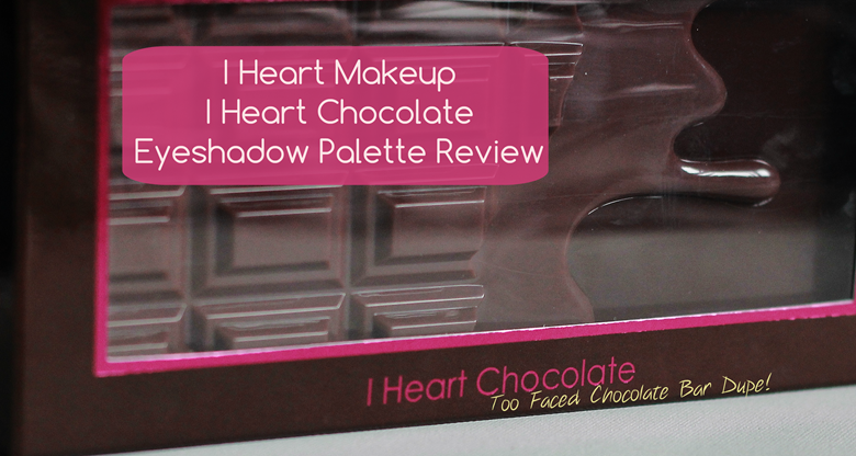 makeup revolution i heart chocolate eyeshadow palette too faced chcolate bar review dupe swatch